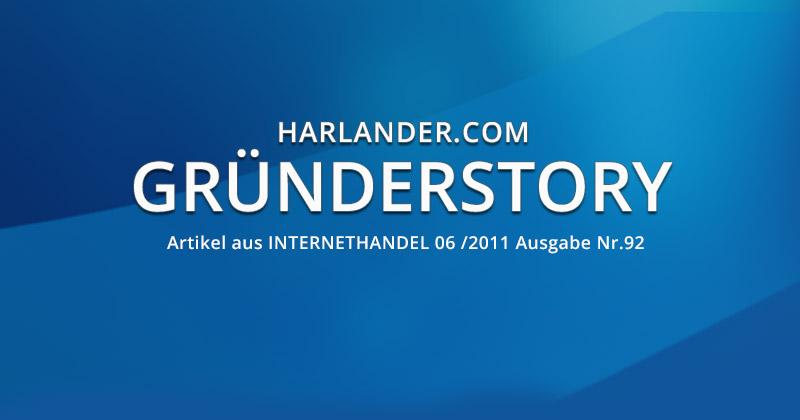 Die Geschichte von Harlander.com – Artikel aus der Zeitschrift Internethandel aus dem Jahr 2011