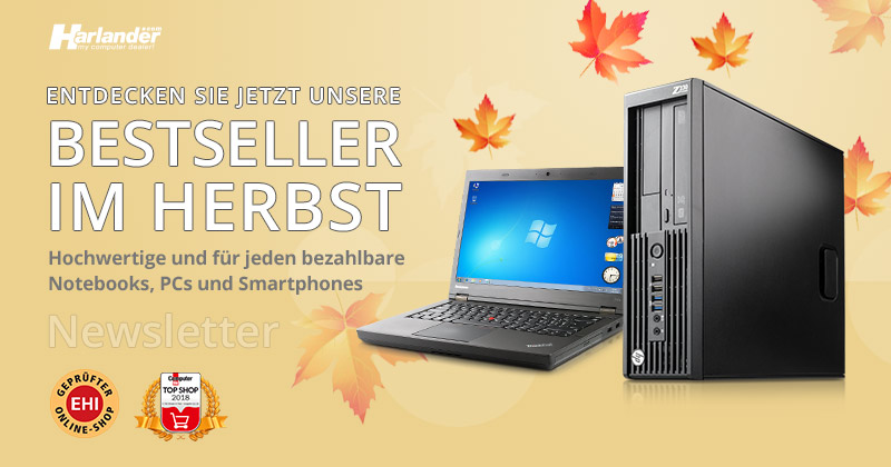 Unsere Bestseller im Herbst – Gebrauchte ThinkPads, EliteBooks und Workstations » Newsletter 323