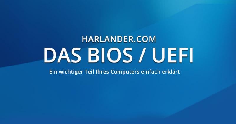 Das BIOS / UEFI – einfach und verständlich erklärt