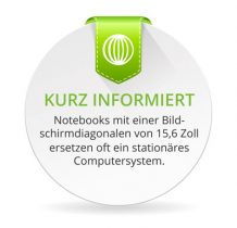 Notebooks mit einer Bildschrimdiagonalen von über 15 Zoll können den klassischen stationären PC ersetzen.
