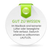 Gut zu wissen - im MacBook sind keinerlei Lüfter oder bewegliche Teile verbaut. Dadurch arbeitet es vollkommen lautlos