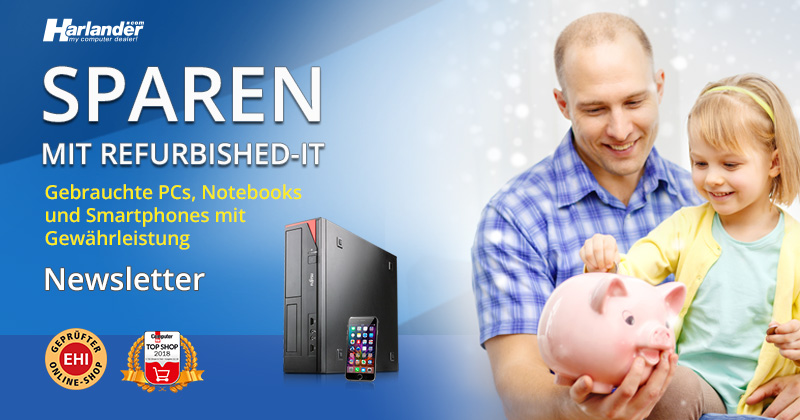Sparen Sie mit Refurbished-IT: PCs, Notebooks & Smartphones- Newsletter 356