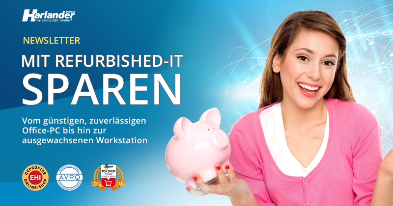 Sparen mit Refurbished-IT: Newsletter 392