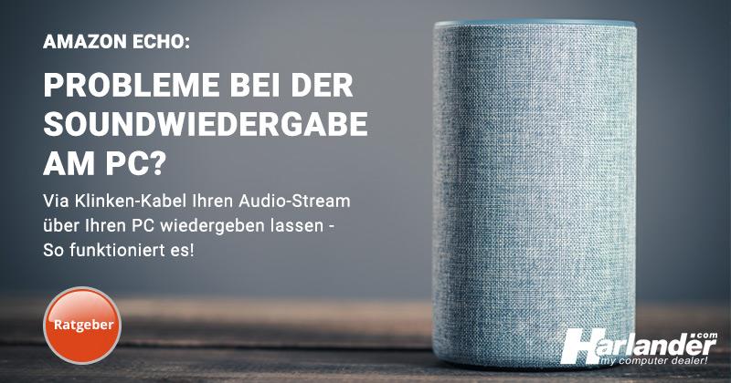Sie wollen Ihren Amazon Echo (Alexa) mit Ihrem PC verbinden, aber Sie hören keinen Sound?