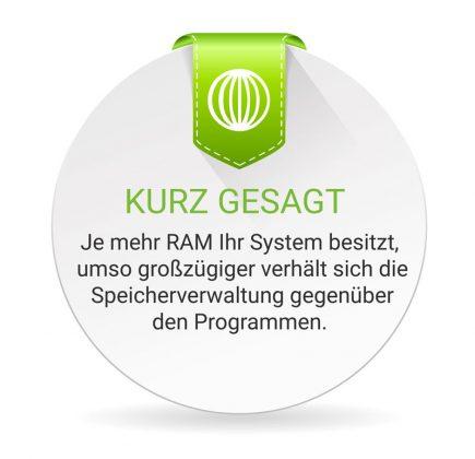 Je mehr RAM Sie im Computer haben, desto mehr gewährt die Speicherverwaltung auch den Programmen