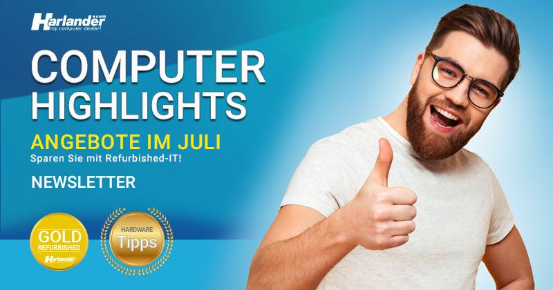 Computer-Highlights im Juli! PCs & Monitore im Angebot – Newsletter 402