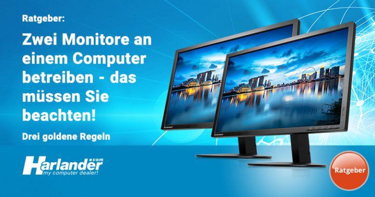 Zwei Monitore an einem Computer oder Laptop - diese drei Regeln sollten Sie beachten