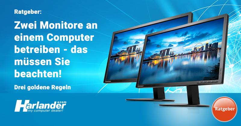Zwei Monitore an einem PC – richtig anschließen und betreiben