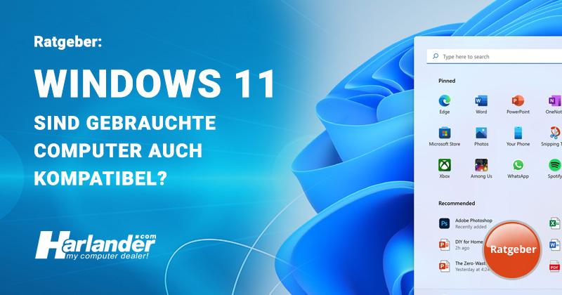 Windows 11 – sind gebrauchte Computer kompatibel? Das sind die Anforderungen