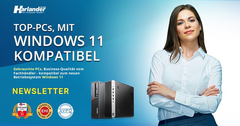 Gebrauchte Business-Qualität: PCs, kompatibel zu Windows 11! Newsletter 457